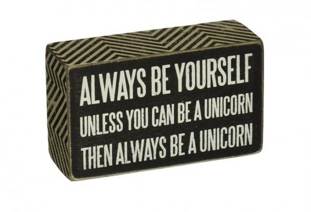 Always Be a Unicorn Box Sign