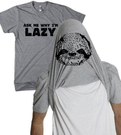 Ask Me Why I'm Lazy Sloth T-Shirt