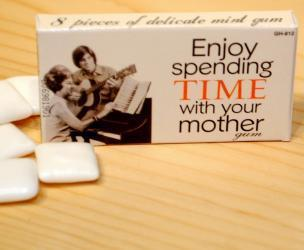 Enjoy Time With Your Mom Gum