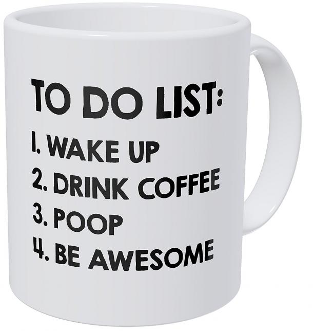 To Do List Wake Up, Drink Coffee, Poop Coffee Mug