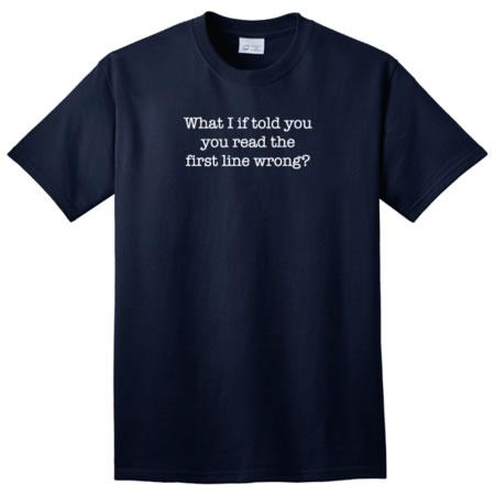 What If I Told You T-Shirt