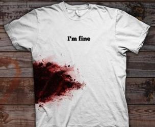 I'm Fine Bloody Shirt